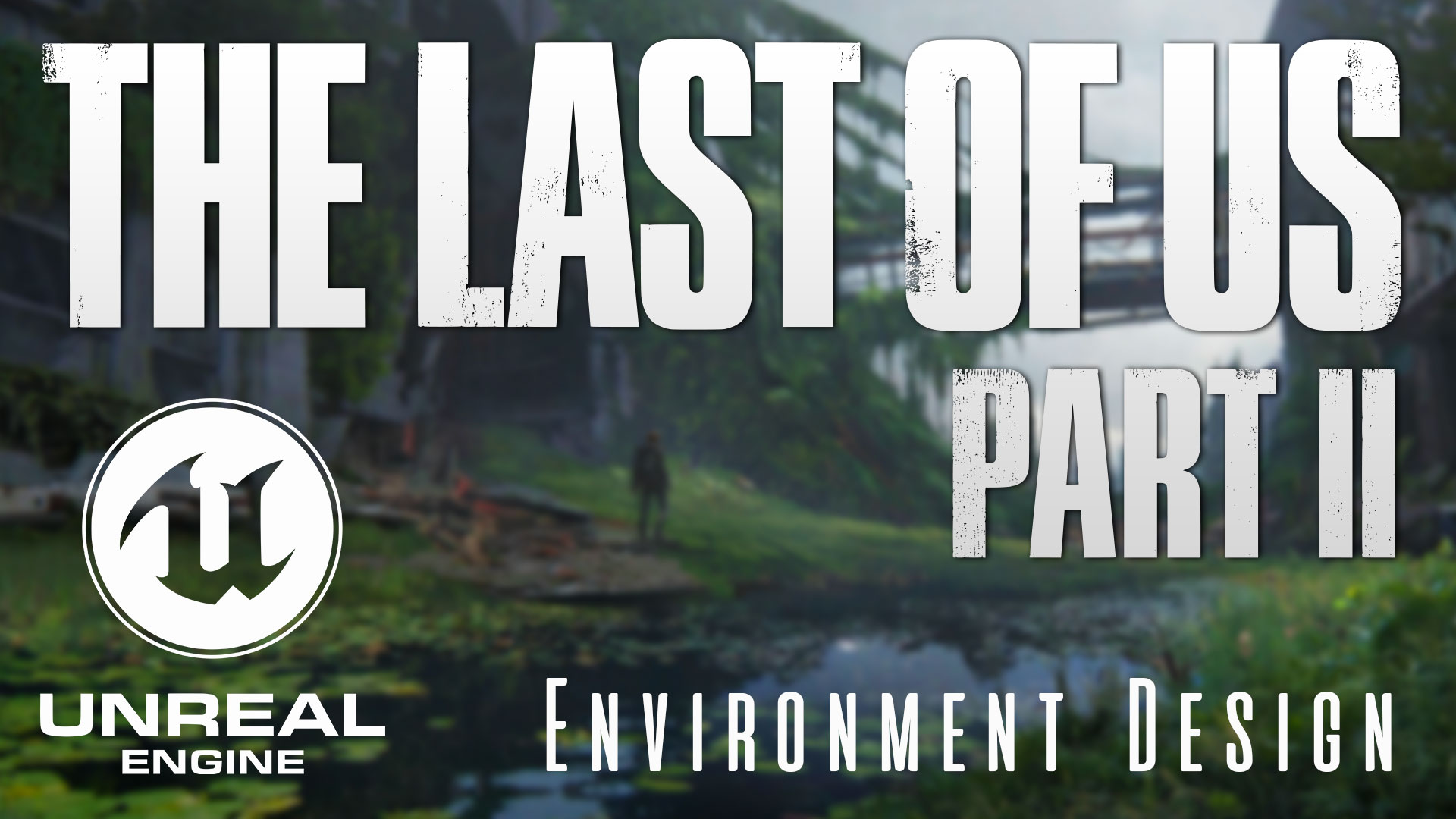 The Last Of Us 2 sur Unreal Engine : les images du concours d'environment design